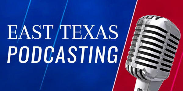 east texas podcasting banner
